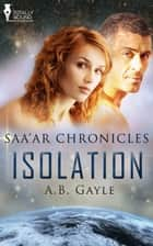 Isolation ebook by A.B. Gayle