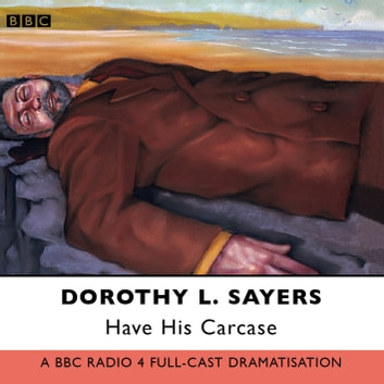Have His Carcase audiobook by Dorothy L. Sayers