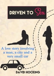 Driven To Sex ebook by David Hocking