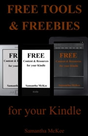 Free Tools & Freebies for your Kindle - Free Kindle Books ebook by Samantha McKee