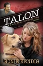 Talon ebook by Ronie Kendig
