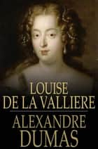 Louise de la Valliere ebook by