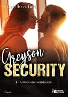 Attraction colombienne - Greyson Security, T4 ebook by