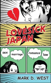 Lovesick Japan - Sex * Marriage * Romance * Law ebook by Mark D. West