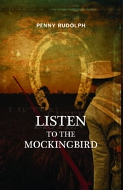 Listen to the Mockingbird ebook by Rudolph, Penny