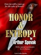 Honor & Entropy ebook by Arthur Spevak