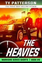 The Heavies ebook by Ty Patterson