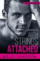 With Strings Attached - A San Amaro Singles Book ebook by