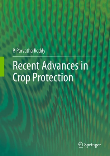 Recent advances in crop protection ebook by P.Parvatha Reddy