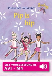 Pip is hip - met voorleesfunctie ebook by Vivian den Hollander