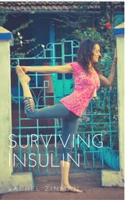 Surviving Insulin ebook by Rachel Zinman