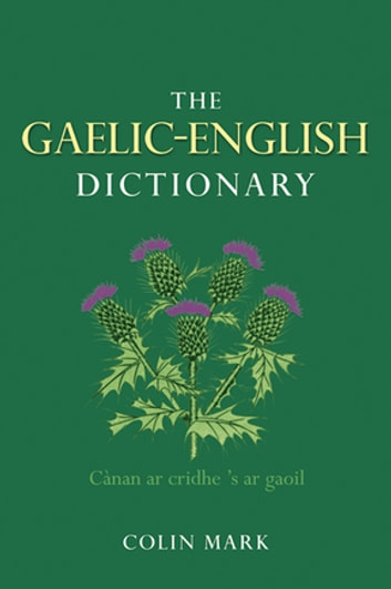 The Gaelic-English Dictionary ebook by Colin B.D. Mark