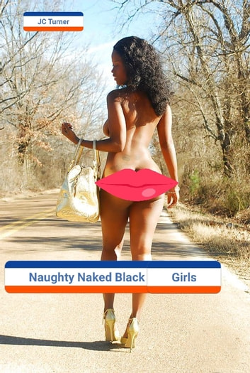 walks Black naked girl