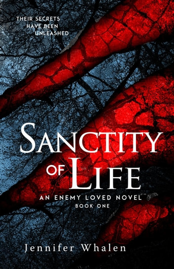 Sanctity of Life - An Enemy Loved, #1 ebook by Jennifer Whalen
