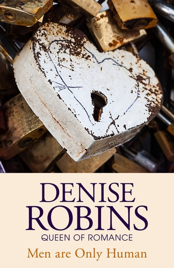 Men are Only Human ebook by Denise Robins