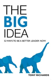 The Big Idea ebook by Tony Richards