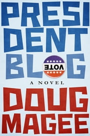 President Blog ebook by Doug Magee