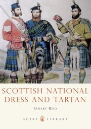 Scottish National Dress and Tartan ebook by Stuart Reid