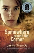 Somewhere around the Corner ebook by French Jackie