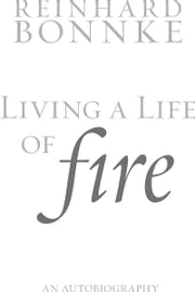 Living a Life of Fire Autobiography ebook by Reinhard Bonnke