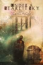 Under a Starlit Sky ebook by Caitlin McColl