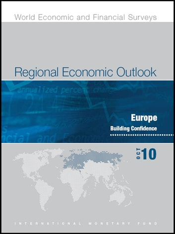 Regional Economic Outlook, Europe, October 2010 ebook by International Monetary Fund. European Dept.