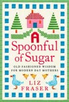 A Spoonful of Sugar ebook by Liz Fraser