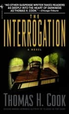The Interrogation ebook by Thomas H. Cook