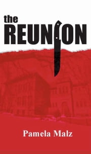 The Reunion ebook by Pamela Malz