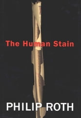 The Human Stain - A Novel ebook by Philip Roth