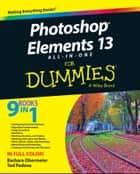 Photoshop Elements 13 All-in-One For Dummies ebook by Barbara Obermeier, Ted Padova