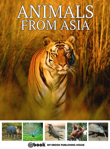 Animals from Asia ebook by My Ebook Publishing House