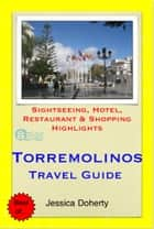 Torremolinos (Costa del Sol), Spain Travel Guide - Sightseeing, Hotel, Restaurant & Shopping Highlights (Illustrated) ebook by Jessica Doherty