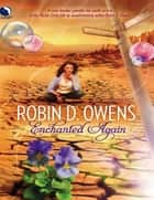 Enchanted Again (Luna) (Mystic Circle, Book 2) ebook by Robin D. Owens