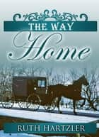 The Way Home (The Amish Millers Get Married Book 1) ebook by Ruth Hartzler