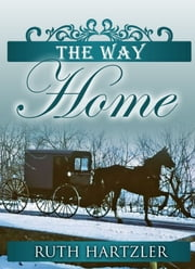 The Way Home (The Amish Millers Get Married Book 1) ebook by Kobo.Web.Store.Products.Fields.ContributorFieldViewModel