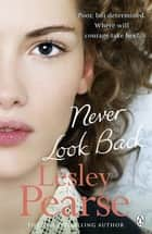 Never Look Back ebook by Lesley Pearse