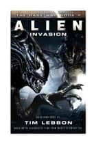 Alien - Invasion - The Rage War 2 ebook by Tim Lebbon