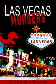 The Las Vegas Murders ebook by Raymond V. Martin
