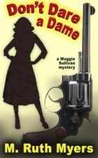 Don't Dare a Dame ebook by M. Ruth Myers
