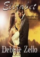 Elizabet, Under the Back Staircase ebook by Debbie Zello