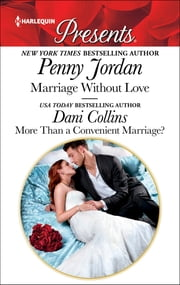 Marriage Without Love & More Than a Convenient Marriage? - An Anthology ebook by Penny Jordan, Dani Collins