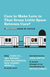 Care To Make Love In That Gross Little Space Between Cars? - A Believer Book of Advice ebook by