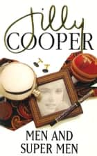 Men and Supermen eBook by Jilly Cooper OBE