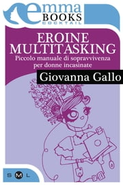 Eroine multitasking ebook by Giovanna Gallo
