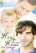 His True Home (Gay Romance) ebook by Trina Solet