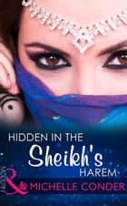 Hidden In The Sheikh's Harem (Mills & Boon Modern) ebook by Michelle Conder, Amanda Cinelli