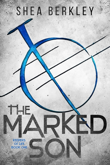 Download The Marked Son Keepers Of Life 1 By Shea Berkley