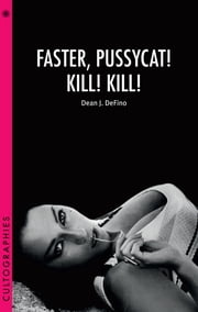 Faster, Pussycat! Kill! Kill! ebook by Dean DeFino
