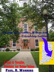 A Visit to Versailles, Friendship and Holton, Indiana ebook by Paul Wonning